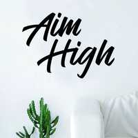 Aim High Quote Decal Sticker Wall Vinyl Art Home Decor Inspirational Motivation Room