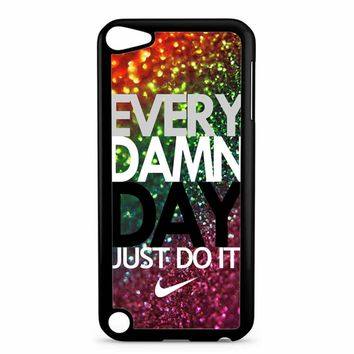 Every Damn Day Nike Just Do It iPod Touch 5 Case