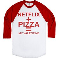 Netflix And Pizza My Valentine-Unisex White/Red T-Shirt