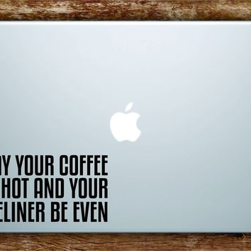 Coffee Eyeliner Laptop Apple Macbook Quote Wall Decal Sticker Art Vinyl Beauty Inspirational Quote Funny Girls Make Up MAC Vanity Guru
