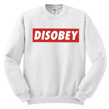 Disobey sweatshirt Crewneck screen print unisex adult men's clothing women's clothing cheap affordable golden youth hoodie