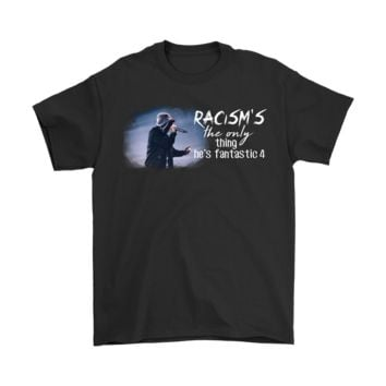 KUYOU Racism's The Only Thing He's Fantastic 4 Eminem Shirts