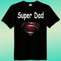 Super Dad Black Shirt , Funny Shirt, Joke Shirt, Ladies Shirt, T shirt Mens, T shirt Girls, Screenprint, Clothing T Shirt
