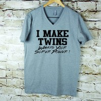 I make Twins whats Your Super Power ? Dad to be T- shirt, Fathers Day gift