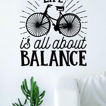 Life is All About Balance Quote Wall Decal Sticker Bedroom Living Room Art Vinyl Beautiful Inspirational Travel Bike Bicycle Sports
