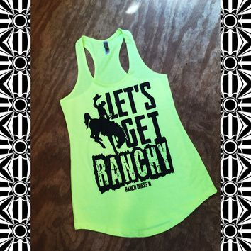 LETS GET RANCHY (NEON YELLOW TANK)