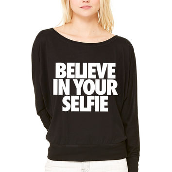 Believe In Your Selfie selfie WOMEN'S FLOWY LONG SLEEVE OFF SHOULDER TEE