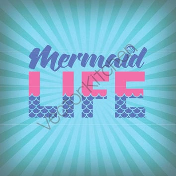 Mermaid Life Cutting Template SVG EPS Silhouette DIY Cricut Printable Art Poster Commercial Vector Instant Download Ocean, Sea, Beach, Sunny