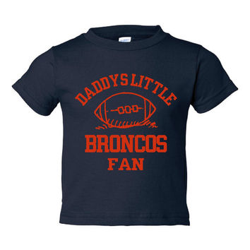 Adorable Printed Toddlers T Shirt Daddys little BRONCOS FAN Toddler thru Youth Personalization available Great Gift Denver Broncos Tee