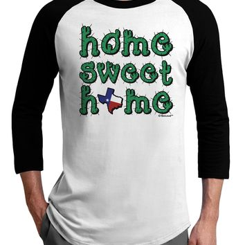 Home Sweet Home - Texas - Cactus and State Flag Adult Raglan Shirt by TooLoud