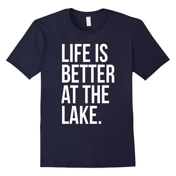 Life Is Better At The Lake, Men's Short Sleeve T-Shirt
