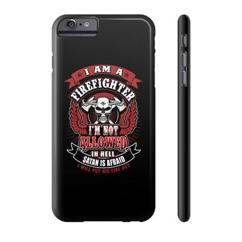 IM A FIREFIGHTER IN HELL Phone Case