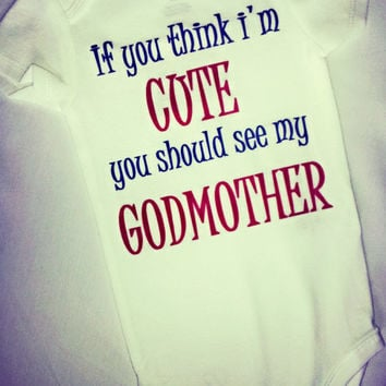If you think i'm cute you should see my Godmother Baby Onsie, Toddler TShirt, Godmother Shirt, Funny Baby Onsies, Baby Clothes, Liv & Co.