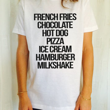 French fries chocolate hot dog pizza ice cream hamburger milkshake TShirt Unisex womens gifts girls tumblr funny slogan teens teenager