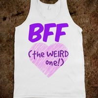 BFF - THE WEIRD ONE! TANK