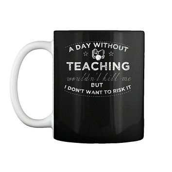 Teacher Definition Day Without Teaching Gift Coffee Mug