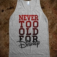 Never Too Old For Disney - Totally Awesome Text Tees