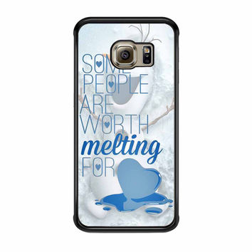 Some People Are Worth Melting For Olaf Funny Quote Samsung Galaxy S6 Edge Case