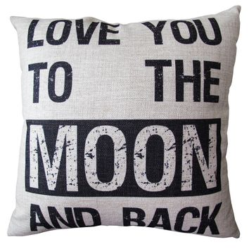 Linen Love You To The Moon and Back Throw Pillow