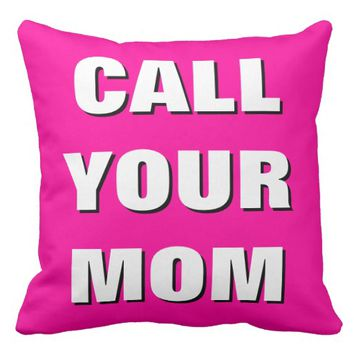 Hot Pink, Black & White Call Your Mom Throw Pillow