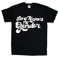 Love Knows No Gender -- Unisex T-Shirt