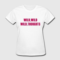 Wild Wild Wild Thoughts T-Shirt | Spreadshirt