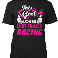 This Girl Loves Dirt Track Racing TShirt