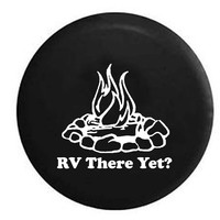 RV There Yet? Campfire Camping RV Camper Jeep Spare Tire Cover