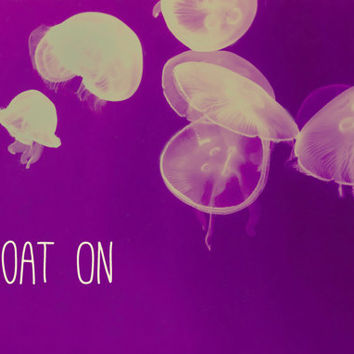 Float On Jellyfish Art Quote Print, 5x7, Beach House Decor, Ocean Theme Print,  Sea Photo, Purple, Bright, Jellies