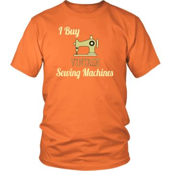 I Buy Vintage Sewing Machines Tshirt for Sellers Hobbyists Collectors
