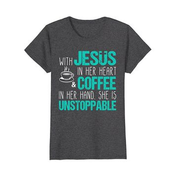 With Jesus In Her Heart And Coffee In Her Hand funny Tee