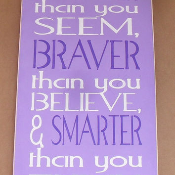 you are Stronger than you seem Braver than you believe and Smarter than you think Classic Winnie The Pooh Inspirational Quote Sign upc