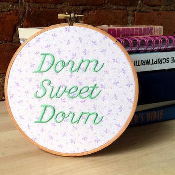 Dorm Sweet Dorm - College Decor - Embroidered Wall Hanging