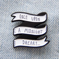 """""""Once Upon A Midnight Dreary"""" Edgar Allan Poe Raven Quote Enamel Pin"""