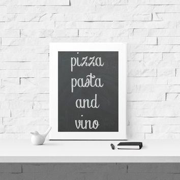 Pizza Pasta and Vino Quote - Digital Print - Instant Download - Printable Kitchen Art and Home Decor- 8x10