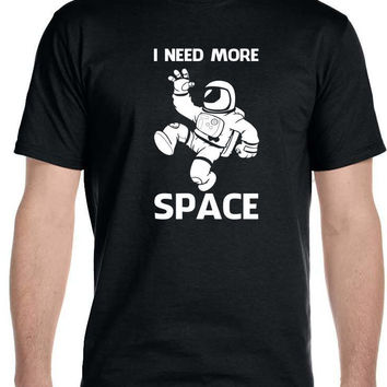 I Need More Space Astronaut Funny Humor Science Geek Men's T-Shirt