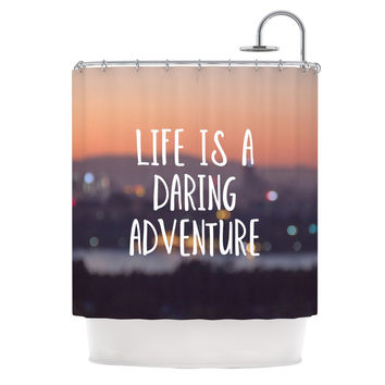 "Jillian Audrey ""Life Is A Daring Adventure"" Typography Shower Curtain"
