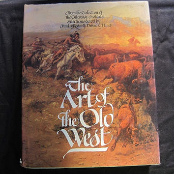 Coffee Table Book: The Art of the Old West Roddi & Hunt Published by Knopf October 1971 Hardcover