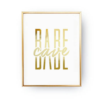 Babe Cave Print, Typography Print, Woman Poster, Real Gold Foil Print, Feminine Print, Inspirational Quote, Girly Wall Art, Gift For Her