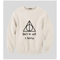 Pre-Order Don't Be Such A Horcrux Sweatshirt
