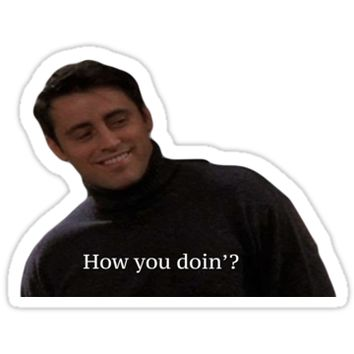 'How You Doin'? - Joey' Sticker by robertagreen