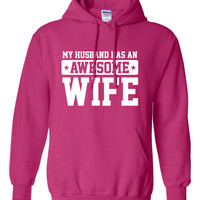 My Husband Has An Awesome Wife T Shirt Gift Cool hipster swag mens womens ladies hoodie hooded sweatshirt sweater Unisex TH-019