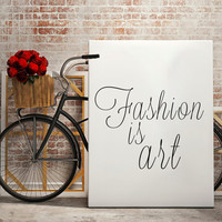 Fashion is art Fashion quote, Fashion prints for dorm room decor, Fashionista, Large art illustration
