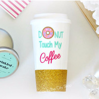 Donut Touch My Coffee Travel Mug