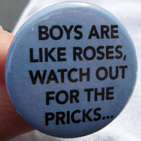 fridge magnet: Boys are like roses, watch out for the pricks - 1.5 in (38mm) - funny quotes and humorous sayings