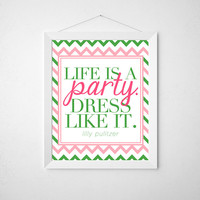 Life is a Party - Preppy Lilly Pulitzer Quote 8x10 Fine Art Print