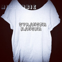 STRANGER DANGER loose fitting off the shoulder ladies, women,  teen humor, funny statement attitude street t shirt trendy graphic tee