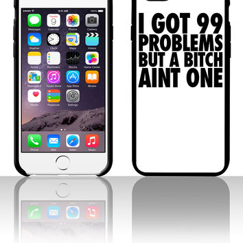 I Got 99 Problems But A Bitch Aint One 5 5s 6 6plus phone cases