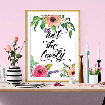 Quote Print nursery Printable wall art decor, inspirational quotes poster typographic print, isn't she lovely calligraphy