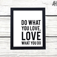 Do What You Love Graphic Print | Digital Download / Instant Download Wall Art